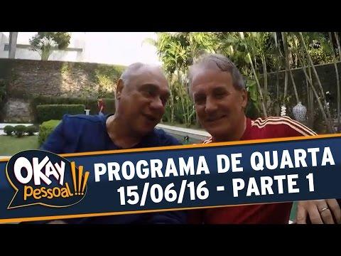Okay Pessoal!!! (15/06/16) - Quarta - Parte 1