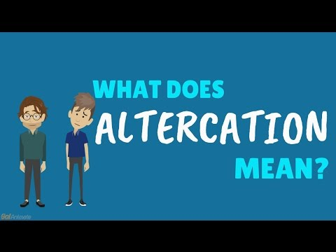 Learn English - Meaning of ALTERCATION ?