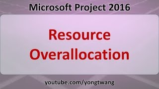 MS Project Tutorials 14: Resource Overallocation