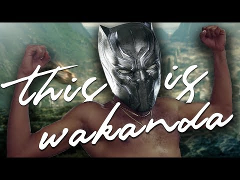 Black Panther  This Is Wakanda Childish Gambino This Is America Parody