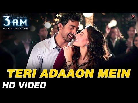Teri Adaaon Mein Official Video HD   3 A.M   Rannvijay Singh & Anindita Nayar
