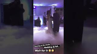 Dancing on the clouds epic wedding dj fail… wait for it…