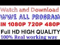 How To Watch And Download Wwe All Programs Shows In 1080p 720p 480p High Hd Quality Print mp3