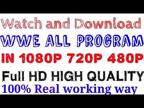 How to watch and Download wwe all programs/shows in 1080p 720p 480p high hd quality print