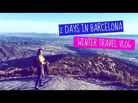 2 Days in Barcelona | Winter Holiday Travel Vlog