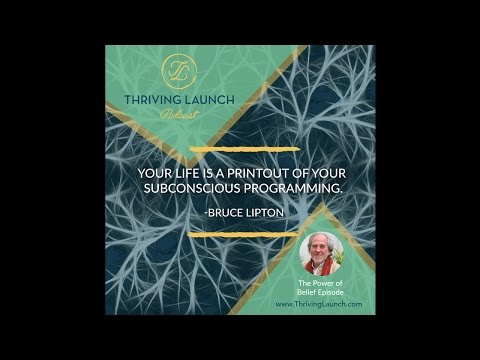 The Power of Belief - Bruce Lipton