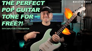 How To Make The Perfect Pop Guitar Tone Using FREE Plugins | Make Pop Music