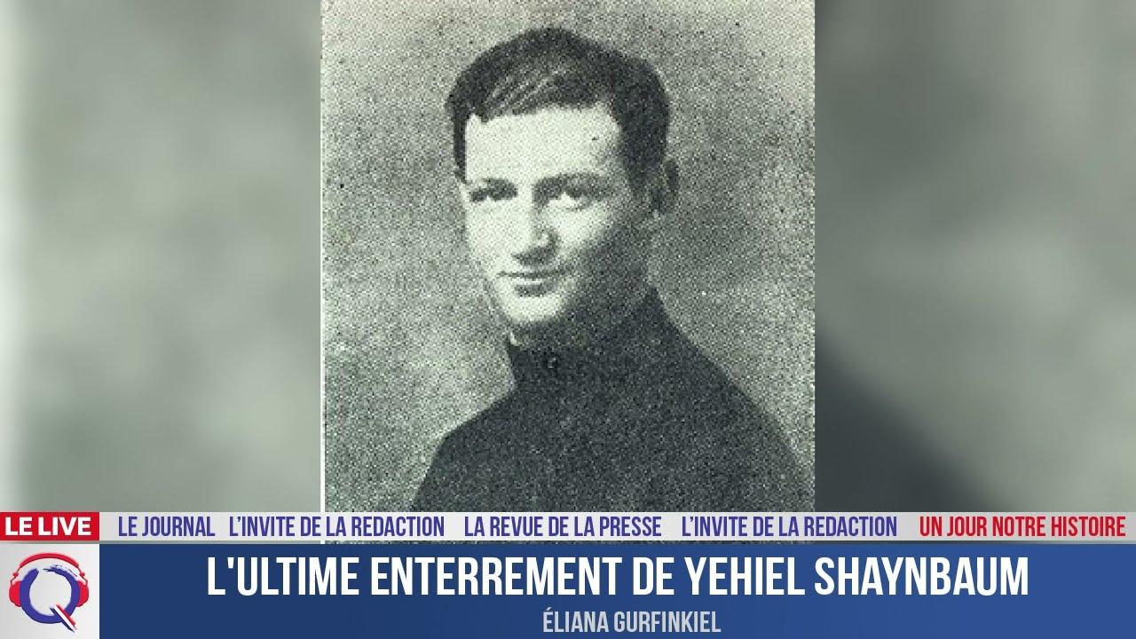 L'ultime enterrement de Yehiel Shaynbaum - Un jour notre Histoire du 16 aout 2021