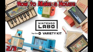 Nintendo Labo: Variety Kit - How to Make the House (2/3)
