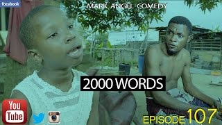 2000 WORDS Mark Angel Comedy Episode 107