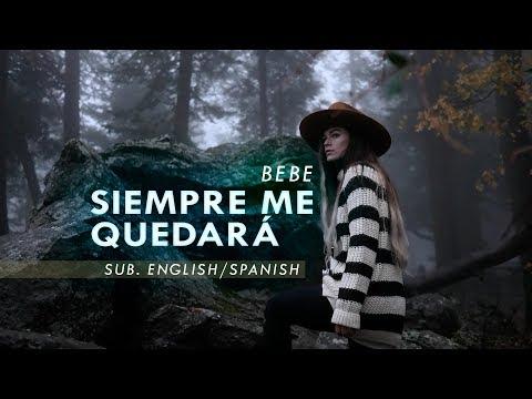 Bebe - Siempre me quedará Sub. English/Spanish