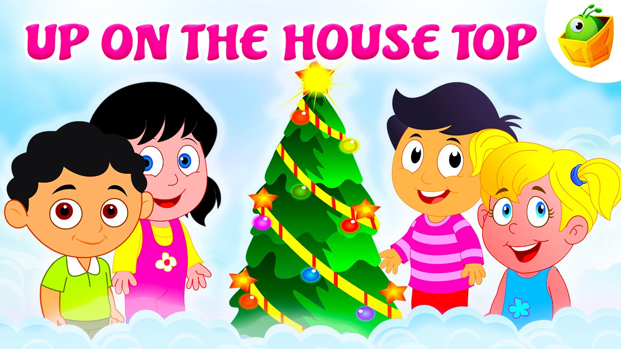 up on the house toppopular christmas songs christmas children carols by magicbox - Classic Christmas Songs Youtube