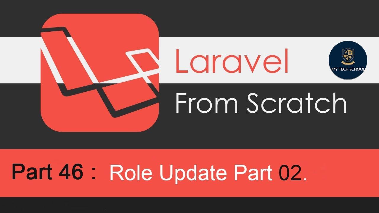 Laravel Tutorials From Scratch [Part 46] - Role Update Part 02.