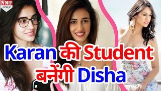 देखिए किस Film में Disha बनेंगी karan की Student