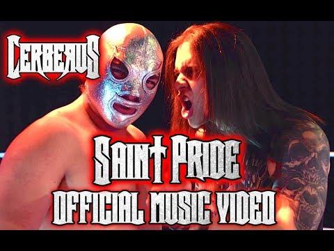 Cerberus - Saint Pride [Official Music Video]