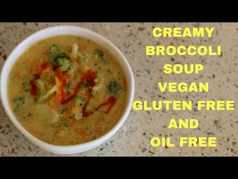 CREAMY BROCCOLI SOUP VEGAN, GLUTEN FREE AND OIL FREE