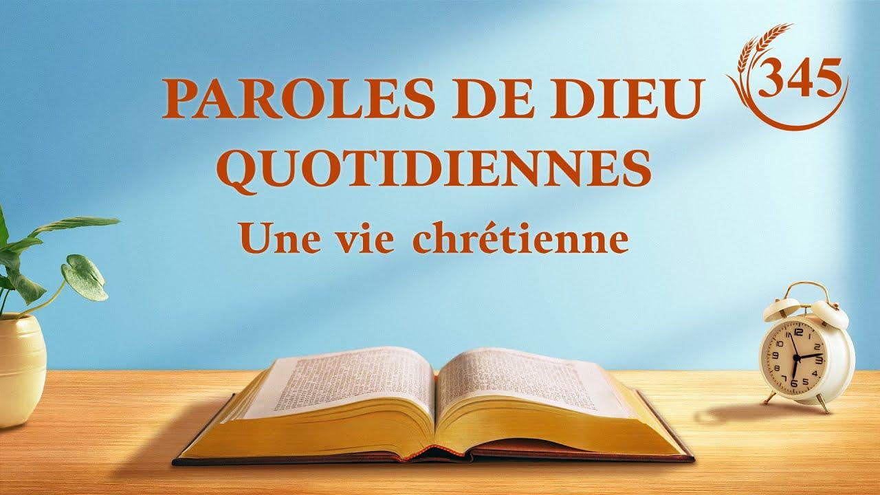 Paroles de Dieu quotidiennes | « Paroles pour les jeunes et les vieux » | Extrait 345