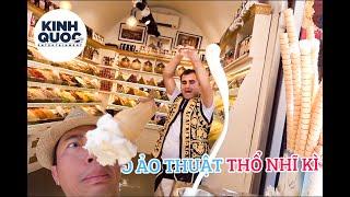 Sếp Tổng Kinh Quốc BỊ MÓC BÓP khi mua kem ảo thuật Thổ Nhĩ Kỳ - VLOG KINH QUỐC ẨM THỤC & DU LỊCH