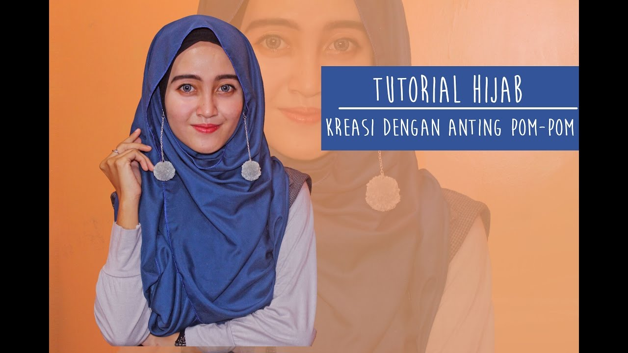 tutorial hijab satin dengan anting pom - pom - youtube
