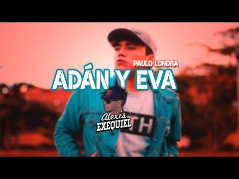 PAULO LONDRA ❌ Adán y Eva  ❌ Alexis Exequiel DJALE