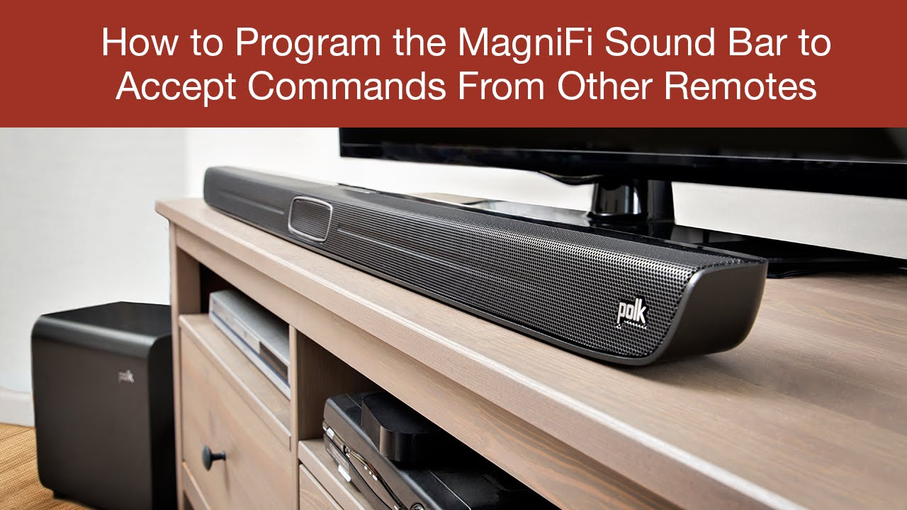How to Program the MagniFi Sound Bar to Accept Commands From Other Remotes