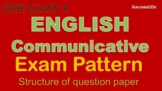 CBSE Class 10 English Communicative Board Exam Pattern &  Question paper design