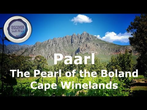 Paarl, the Pearl of the Boland - Cape Winelands