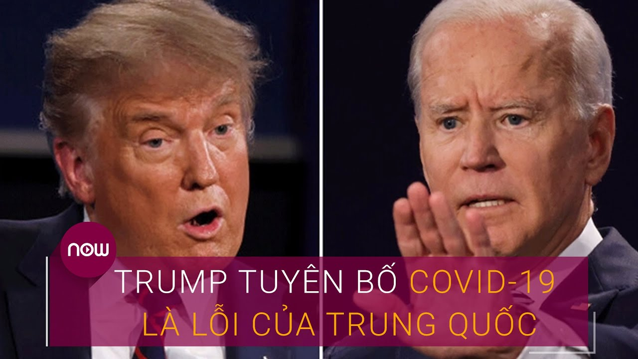 Tranh luận Trump Vs Biden: Ông Trump tuyên bố Covid-19 là lỗi của Trung Quốc | VTC Now