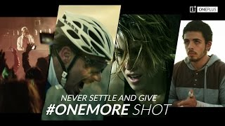 OnePlus Never Settle Brand Film - #OneMore