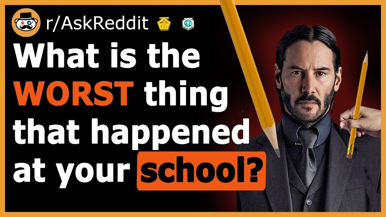 The CRAZIEST Incidents That Happened At School! - (r/AskReddit)