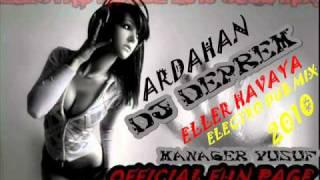 Dj DePReM ft. Dj YuSuF vs. Ardahan - Eller Havaya 2o1o ( Electro & Dub Mix )