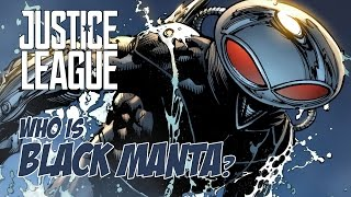 Justice League - Who is Black Manta?