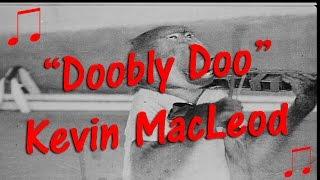 DOOBLY DOO Kevin MacLeod 🎵 COMEDY, HUMOROUS BOUNCY MUSIC Royalty-Free 🎵