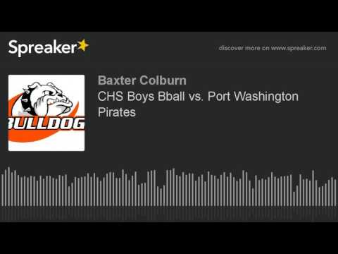 CHS Boys Bball vs. Port Washington Pirates