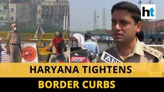 Delhi-Gurugram border sealed by Haryana police; even doctors not exempted