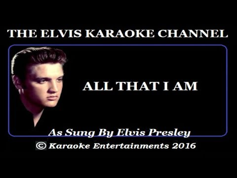 Elvis Presley At The Movies Karaoke All That I Am