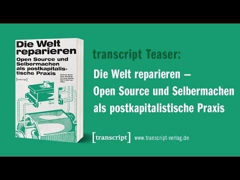 transcript Teaser: Die Welt reparieren – Open Source und Selbermachen als postkapitalistische Praxis
