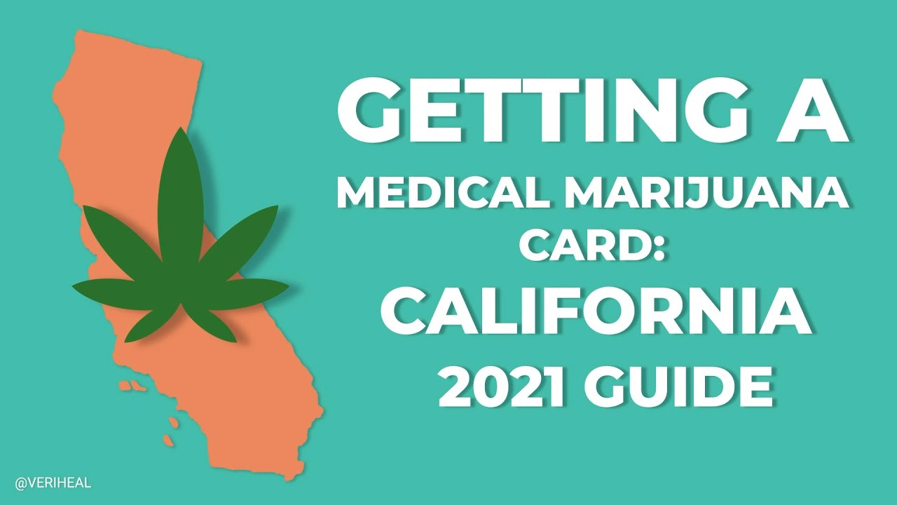 Download How To Get Your California Medical Marijuana Card in 2021