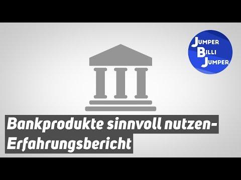Erfahrungsbericht - Bankprodukte Sinnvoll Nutzen und Geld Sparen + Empfehlung