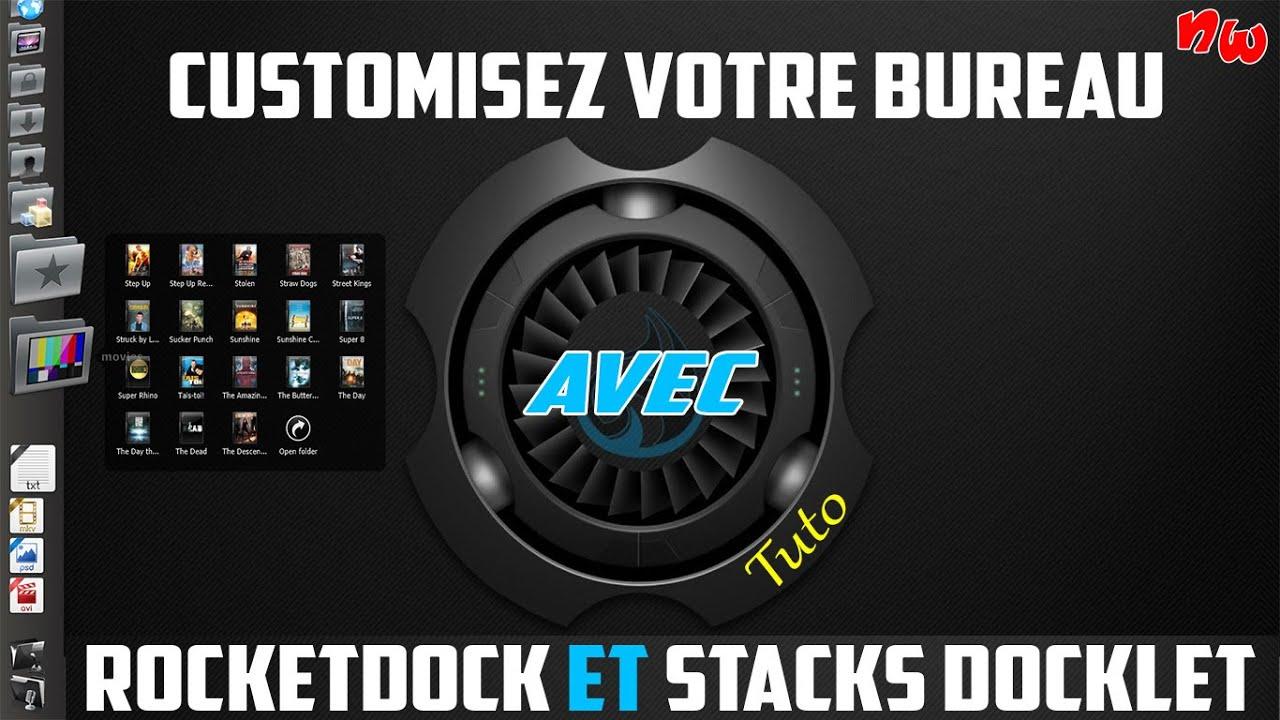[Tuto] Customiser son bureau avec Rocketdock et Stacks Docklet | Fr