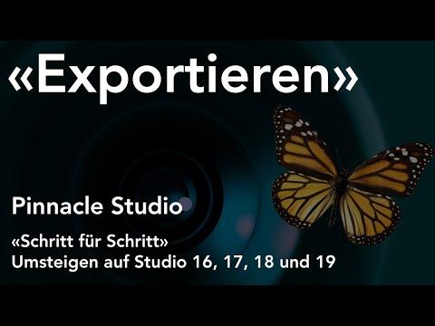 Film Exportieren in Pinnacle Studio  - Umsteigen auf Studio 16, 17, 18 und 19