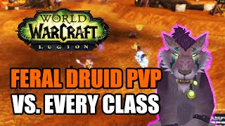 WoW Legion: Feral Druid PvP - Duels vs. Every Class [World of Warcraft 1v1 7.0.3]