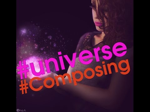 universe in your hand - composing
