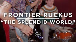 Frontier Ruckus - The Splendid World (Live @ WDBM)