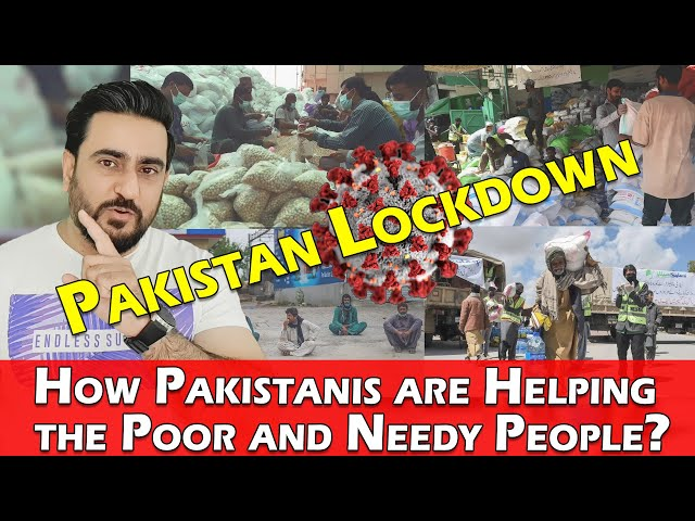 Pakistan Lockdown - How Pakistanis are Helping the Poor and Needy People?