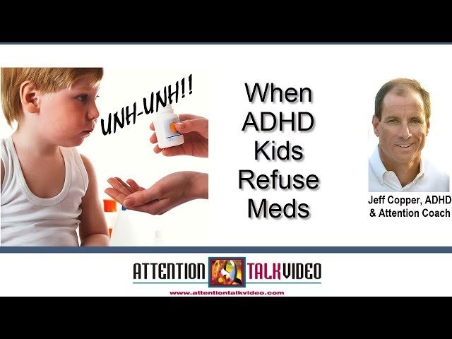 ADHD Insights: What to Do When Your ADHD Kids Refuse Meds