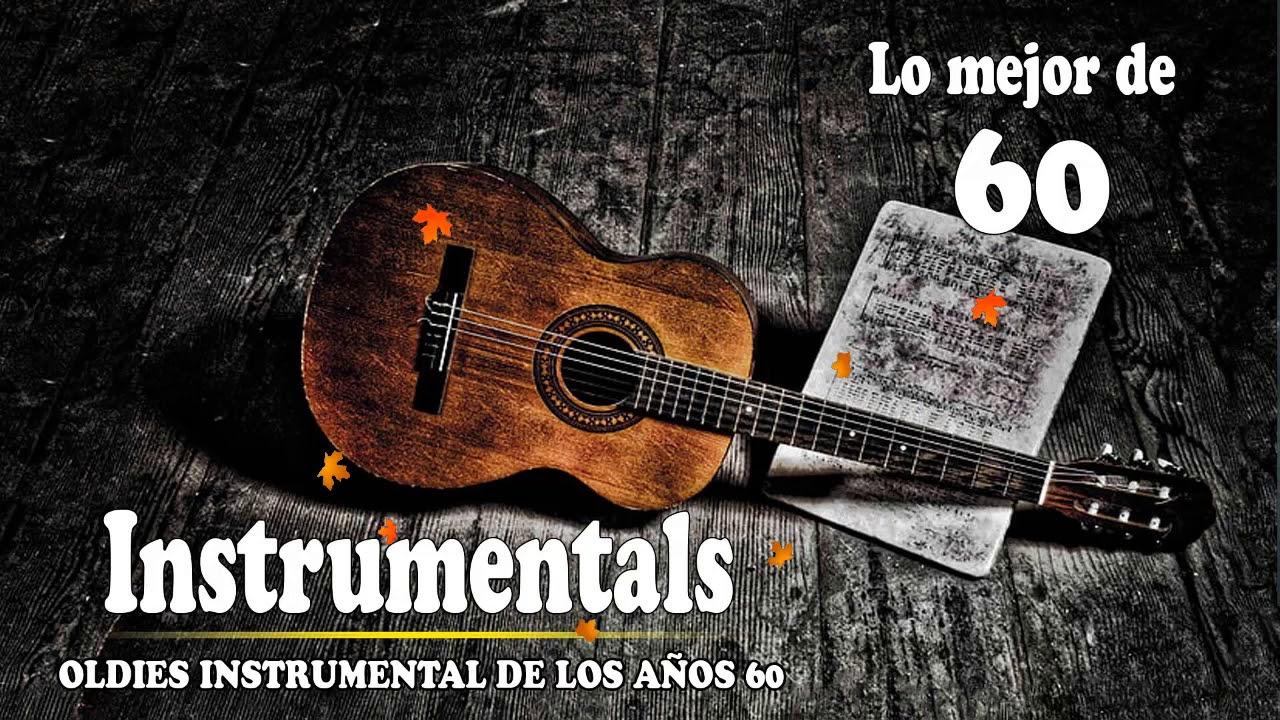 Musica Instrumental De Los 60 Y 70 Musica Instrumental De Oro Del Recuerdo Youtube