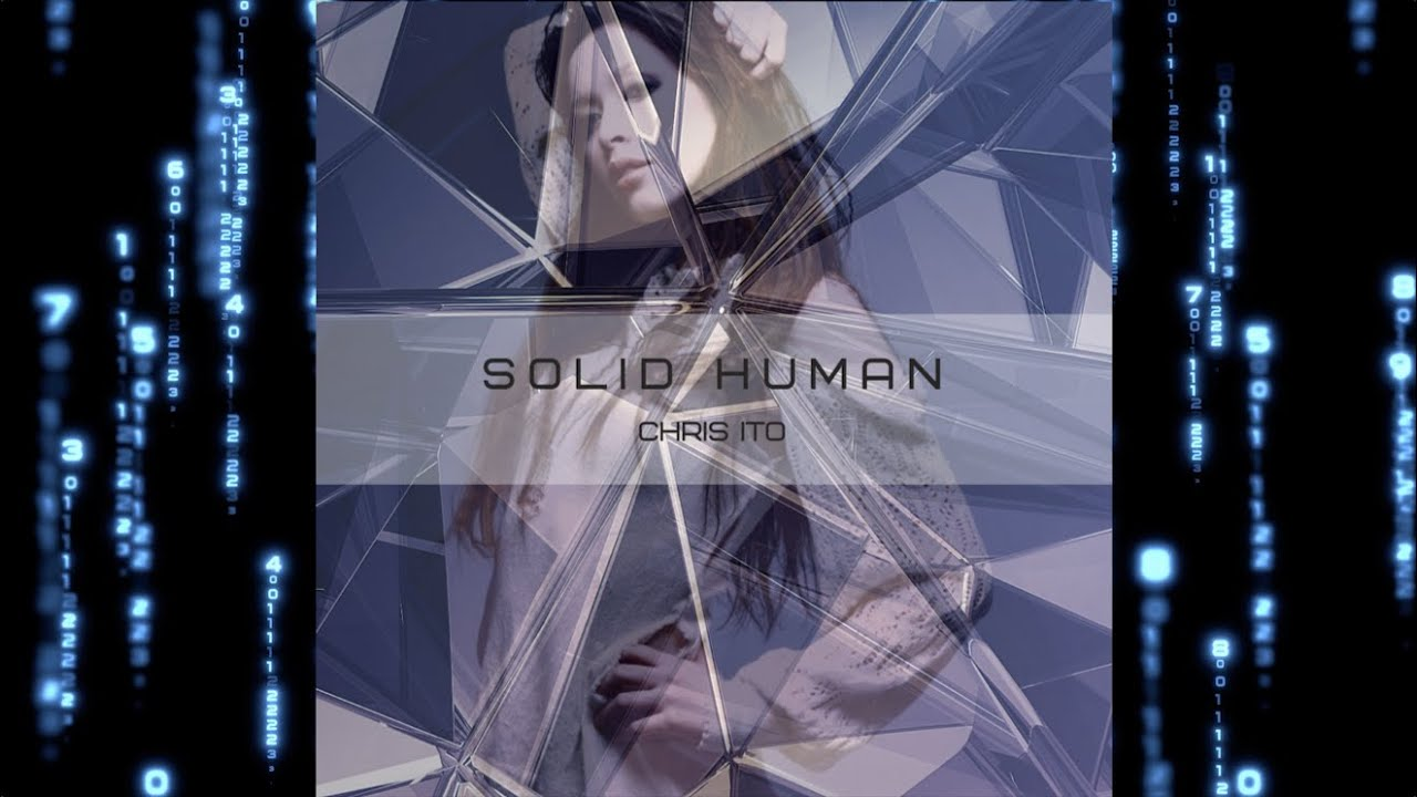 2020.9 New Release!!『SOLID HUMAN』Music & Lyrics & Vocals: CHRIS ITO
