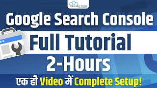 Google Search Console Complete Course  Full Tutorial in Single Video | WsCube Tech