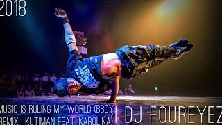 DJ Foureyez - Music Is Ruling My World (Bboy Remix | Kutiman Feat. Karolina)